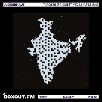 Juggernaut 022 - Tarqeeb (Featuring Guest Mix by Yung.Raj)
