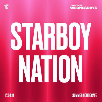 Boxout Wednesdays 107.1 - Starboy Nation