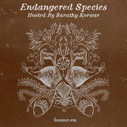 Endangered Species 021 - Sarathy Korwar