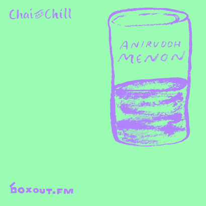 Chai and Chill 033 - Aniruddh Menon