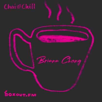Chai and Chill 076 - Briana Cheng
