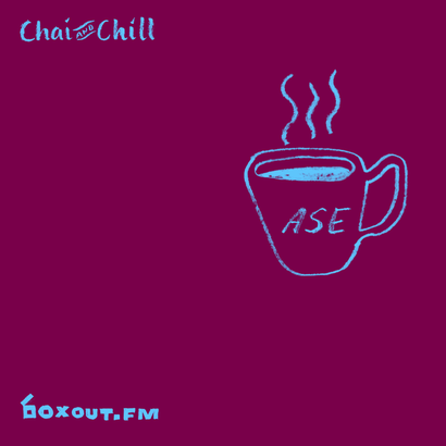 Chai and Chill 002 - Ase