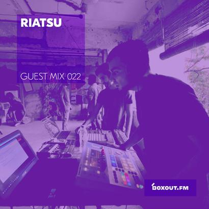 Guest Mix 022 - Riatsu (Live)