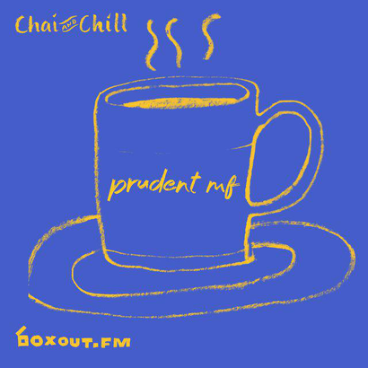 Chai and Chill 065 - prudent mf