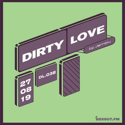 Dirty Love 038 - Jamblu