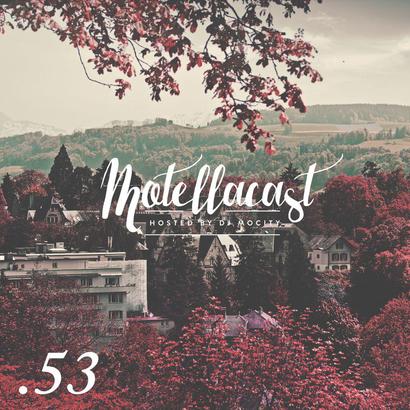 DJ MoCity - #motellacast E53