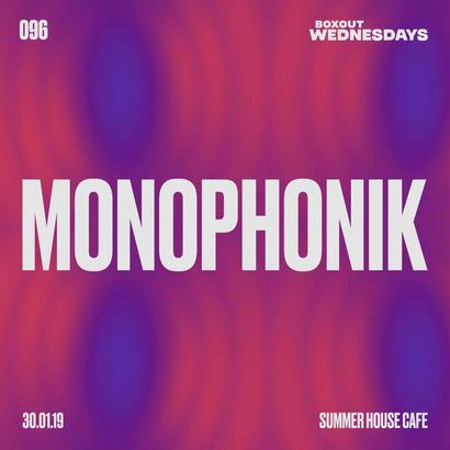 Boxout Wednesdays 096.1 - Monophonik