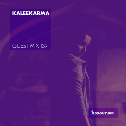 Guest Mix 139 - Kaleekarma
