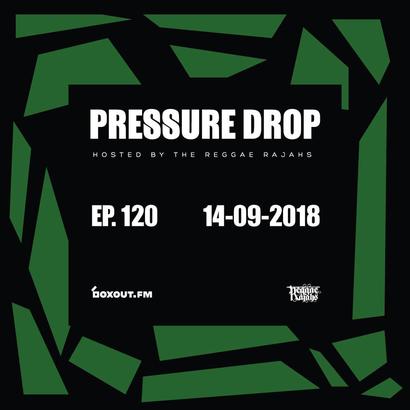 Pressure Drop 120 - Diggy Dang | Reggae Rajahs