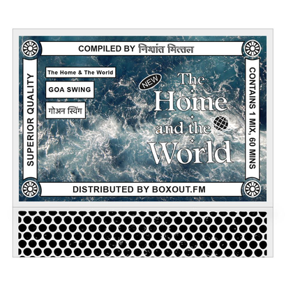 The Home And The World 015 (GOA SWING गोअन स्विंग) - Nishant Mittal