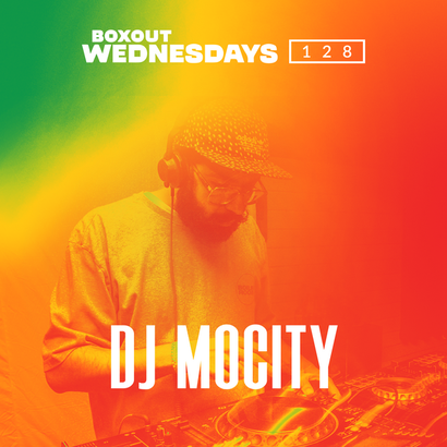 Boxout Wednesdays 128.1 - DJ MoCity