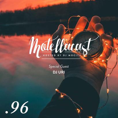 DJ MoCity - #motellacast E96 [Special Guest: DJ Uri]