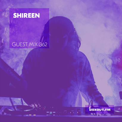 Guest Mix 362 - Shireen
