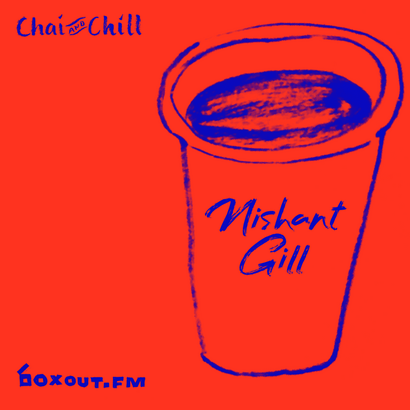 Chai and Chill 070 - Nishant Gill
