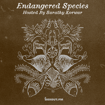 Endangered Species 022 - Sarathy Korwar