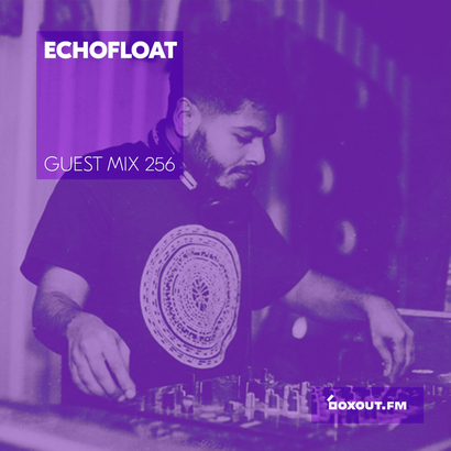 Guest Mix 256 - EchoFloat