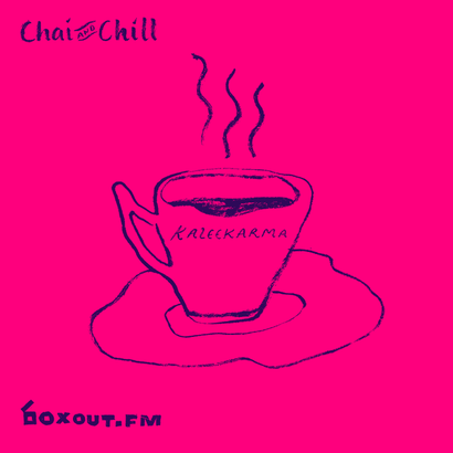 Chai and Chill 004 - Kaleekarma