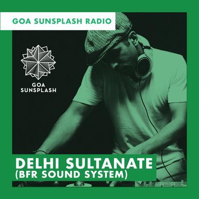 Goa Sunsplash Radio - Delhi Sultanate (BFR Sound System)