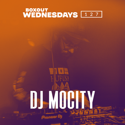 Boxout Wednesdays 127.1 - DJ MoCity
