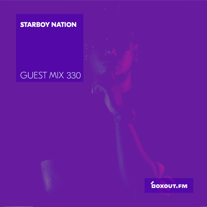 Guest Mix 330 - Starboy Nation