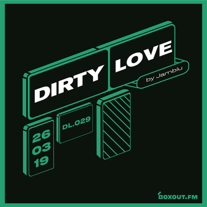 Dirty Love 029 - Jamblu