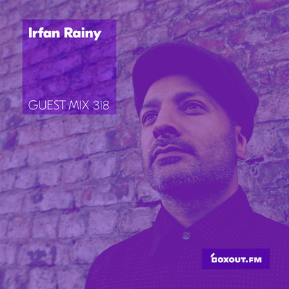 Guest Mix 318 - Irfan Rainy
