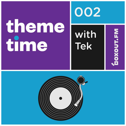 Theme Time 002 - Tek