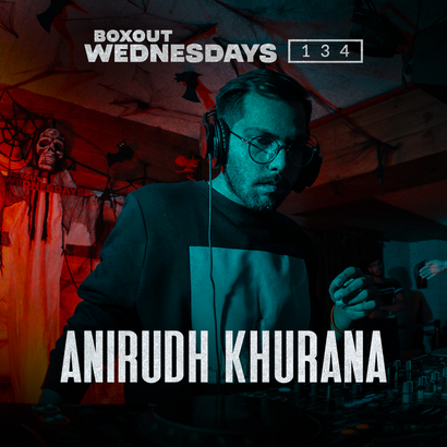 Boxout Wednesdays 134.1 - Anirudh Khurana