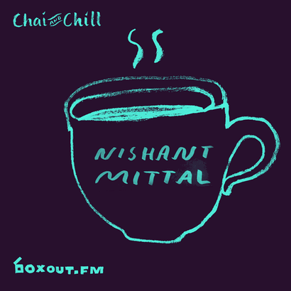 Chai and Chill 051 - Nishant Mittal