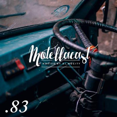 DJ MoCity - #motellacast E83