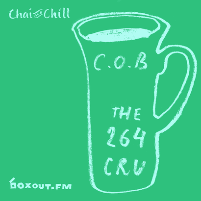 Chai and Chill 003 - C.O.B | The 264 Cru