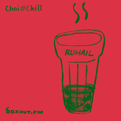Chai and Chill 063 - Ruhail