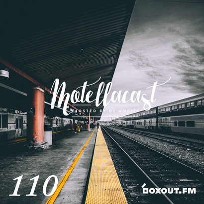 DJ MoCity - #motellacast E110 - now on boxout.fm