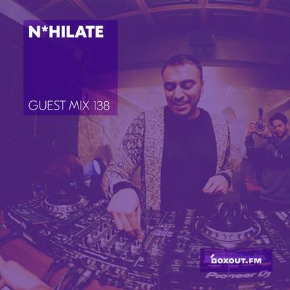 Guest Mix 138 - N*hilate