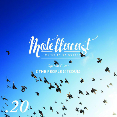 DJ MoCity - #motellacast E20 [Special Guest's: Z The People Of 47SOUL]