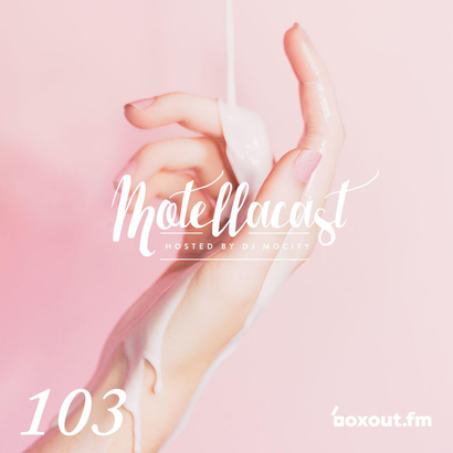 DJ MoCity - #motellacast E103 [now on boxout.fm]