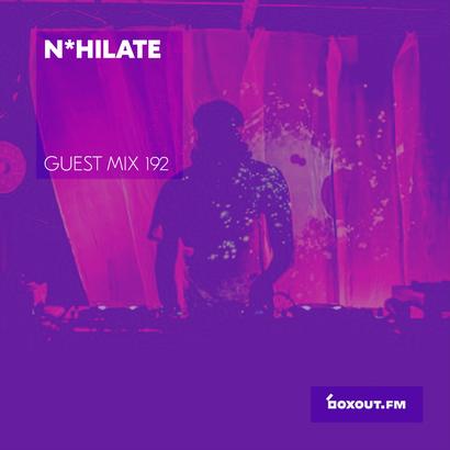 Guest Mix 192 - N*hilate