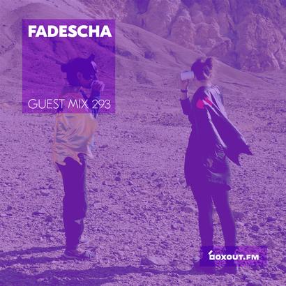 Guest Mix 293 - Fadescha