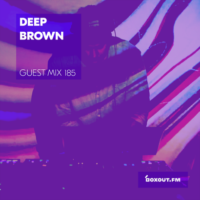 Guest Mix 185 - Deep Brown (Bleep Radio Takeover)