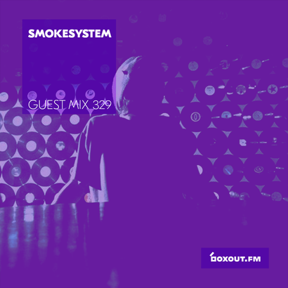 Guest Mix 329 - Smokesystem
