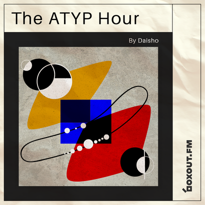 The Atyp Hour 009 - Daisho
