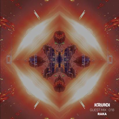 KRUNK Guest Mix 018 :: RAKA