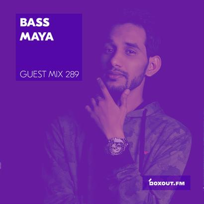 Guest Mix 289 - BASS MAYA