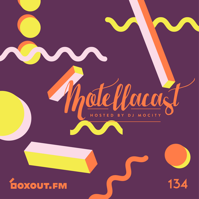 DJ MoCity - #motellacast E134 - now on boxout.fm