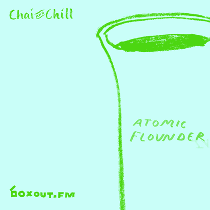 Chai and Chill 052 - Atomic Flounder