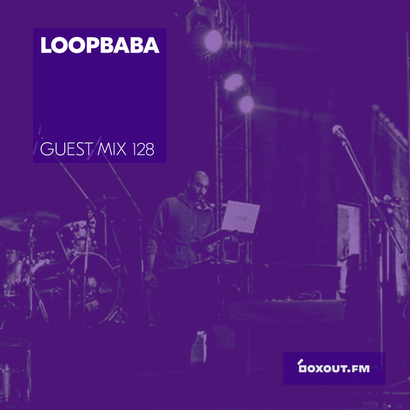 Guest Mix 128 - Loopbaba