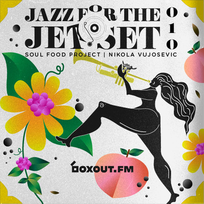 Jazz for the Jet Set 010 - SoulFood Project