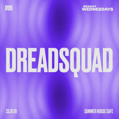 Boxout Wednesdays 095.1 - Dreadsquad (Hip hop special)