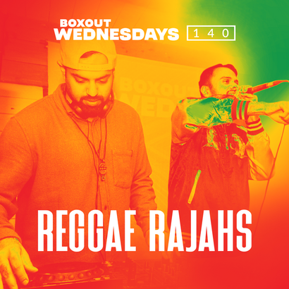Boxout Wednesdays 140.2 - Reggae Rajahs