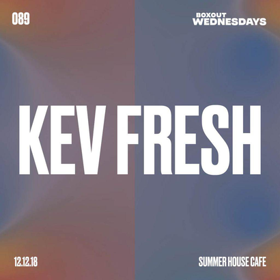 Boxout Wednesdays 089.2 - Kev Fresh